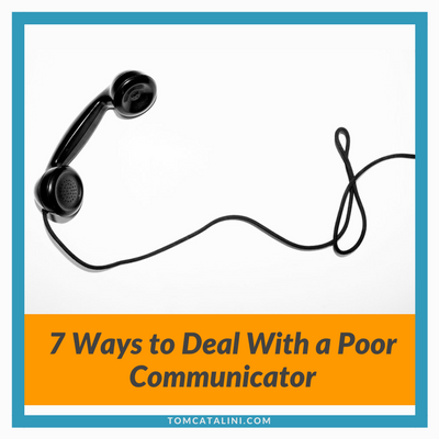7 ways to deal with a poor communicator