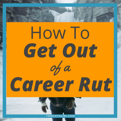 How to Get Out of a Career Rut