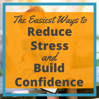 reduce stress gain confidence