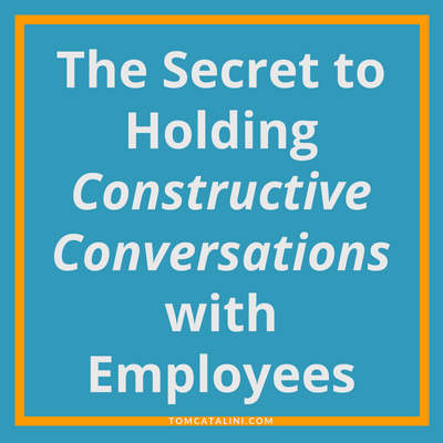 The Secret to Holding Constructive Conversations with Employees