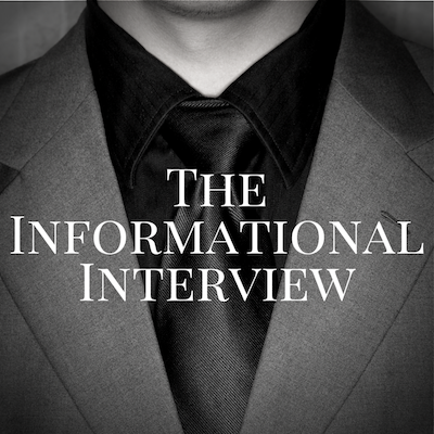 The Informational Interview