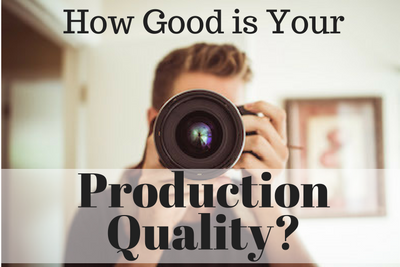 how good is your production quality?