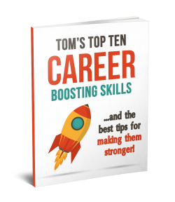 Tom's Top Ten Career Boosting Skills Report
