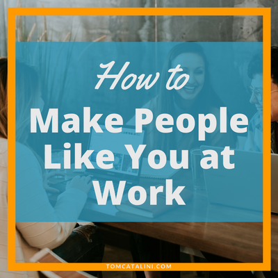 make people like you at work