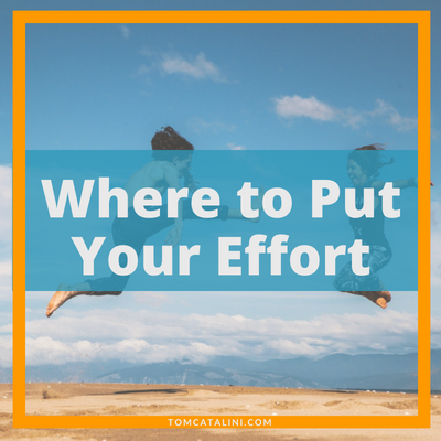 Where to Put Your Effort