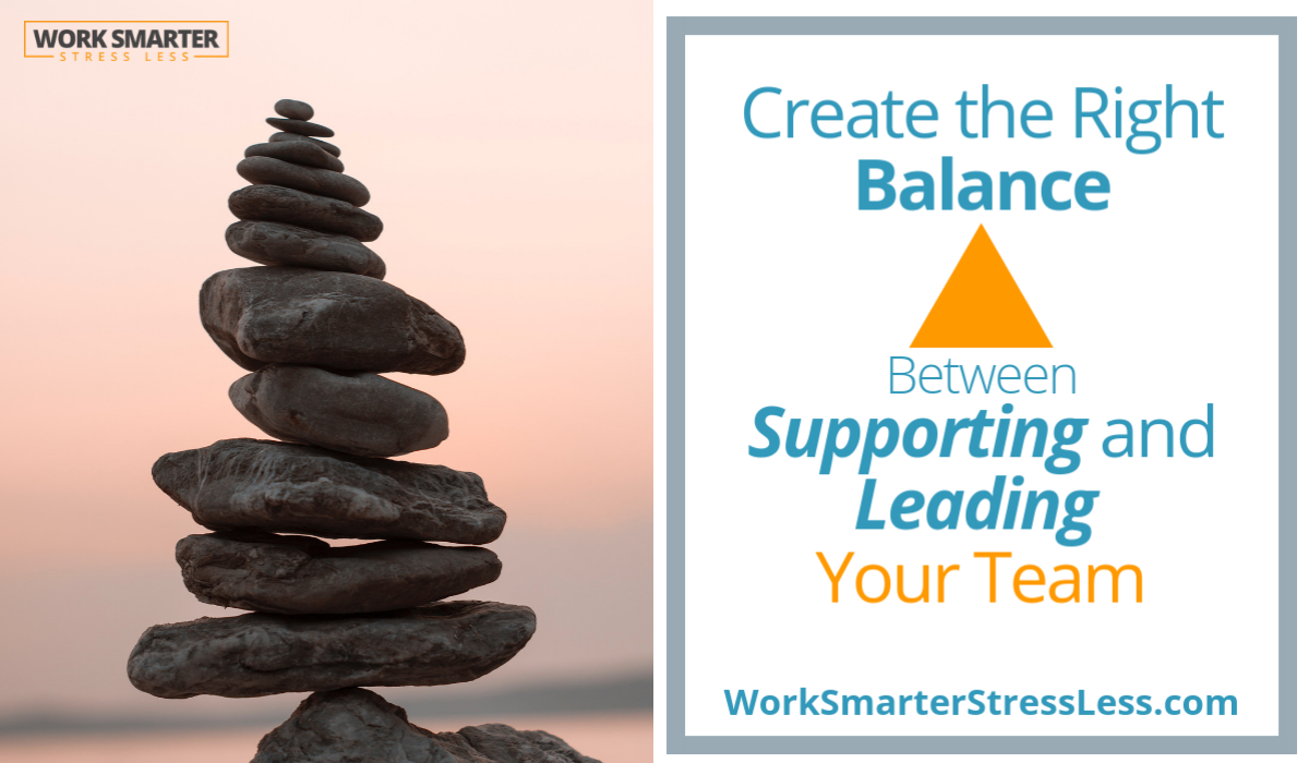 Create the Right Balance Between Supporting and Leading Your Team