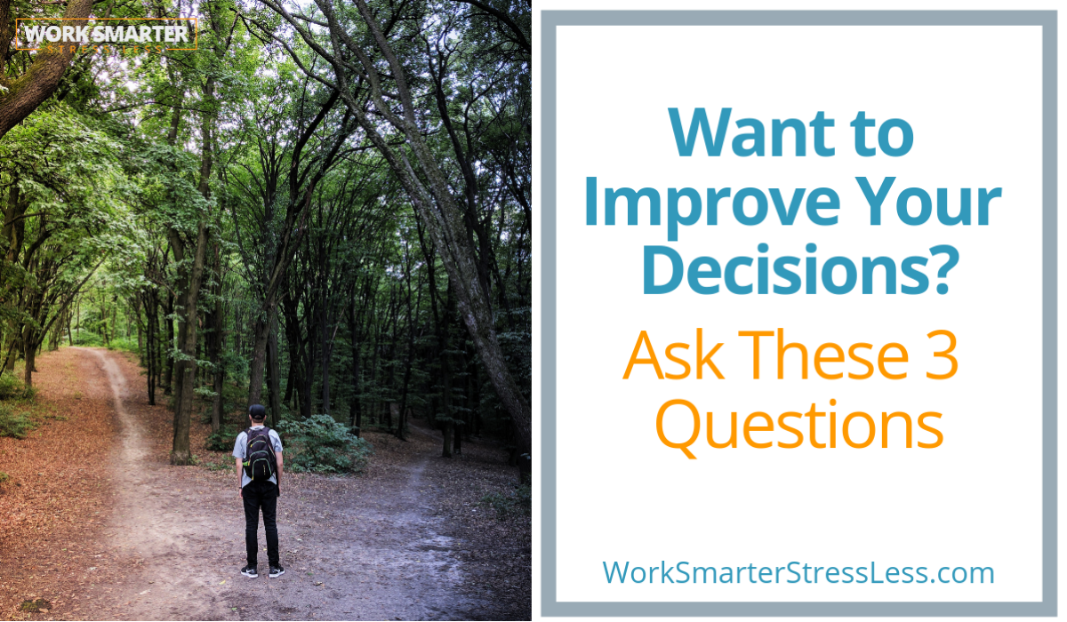 make better decisions with these three questions